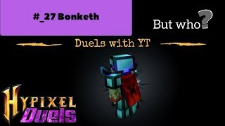 Duels #27 Fighting a Youtuber...