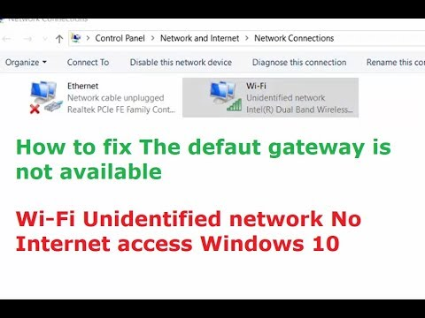 How to fix The defaut gateway is not available - Unidentified network No  Internet access Windows 10
