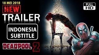 Video Deadpool 2 Trailer 3 Terbaru Subtitle Indonesia (2018) - X FORCE HD download MP3, 3GP, MP4, WEBM, AVI, FLV Juni 2018