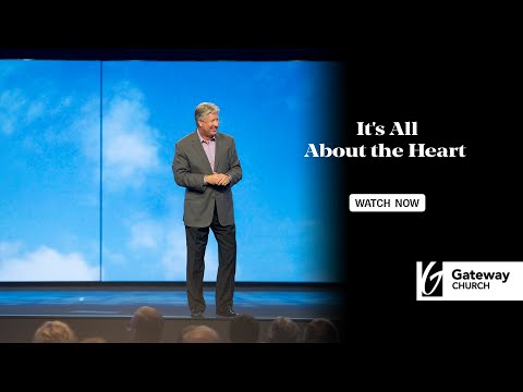 It's All About The Heart | Robert Morris | Gateway Church