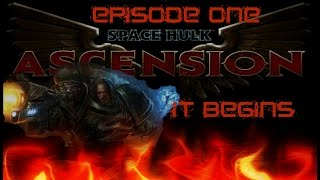 Space Hulk Ascension Salamanders Episode One It Begins