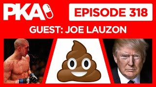 PKA 318 Joe Lauzon discusses UFC/MMA, Hollywood Animal Cruelty, Taylor's Public Poop