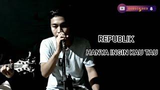 Download Hanya ingin kau tahu LIVE - republik by (afgiantara)