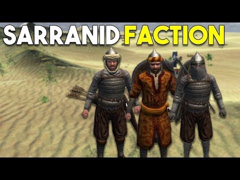 The Complete Sarranid Faction Overview!