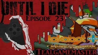 Until I Die - Episode 23: Tokobot Plus: Mysteries of the Karakuri