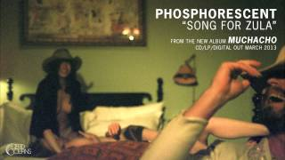 "Phosphorescent - ""Song for Zula"" (Official Audio)"