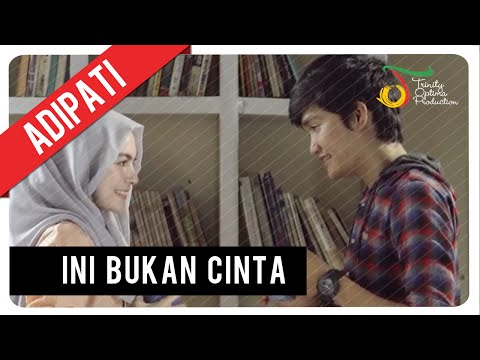 Adipati - Ini Bukan C.I.N.T.A | Official Video Clip