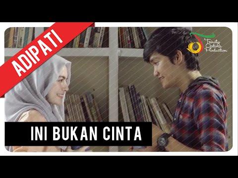 Adipati - Ini Bukan C.I.N.T.A | Official Video Clip