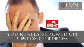 3 Tips for When You Screw Up at Work
