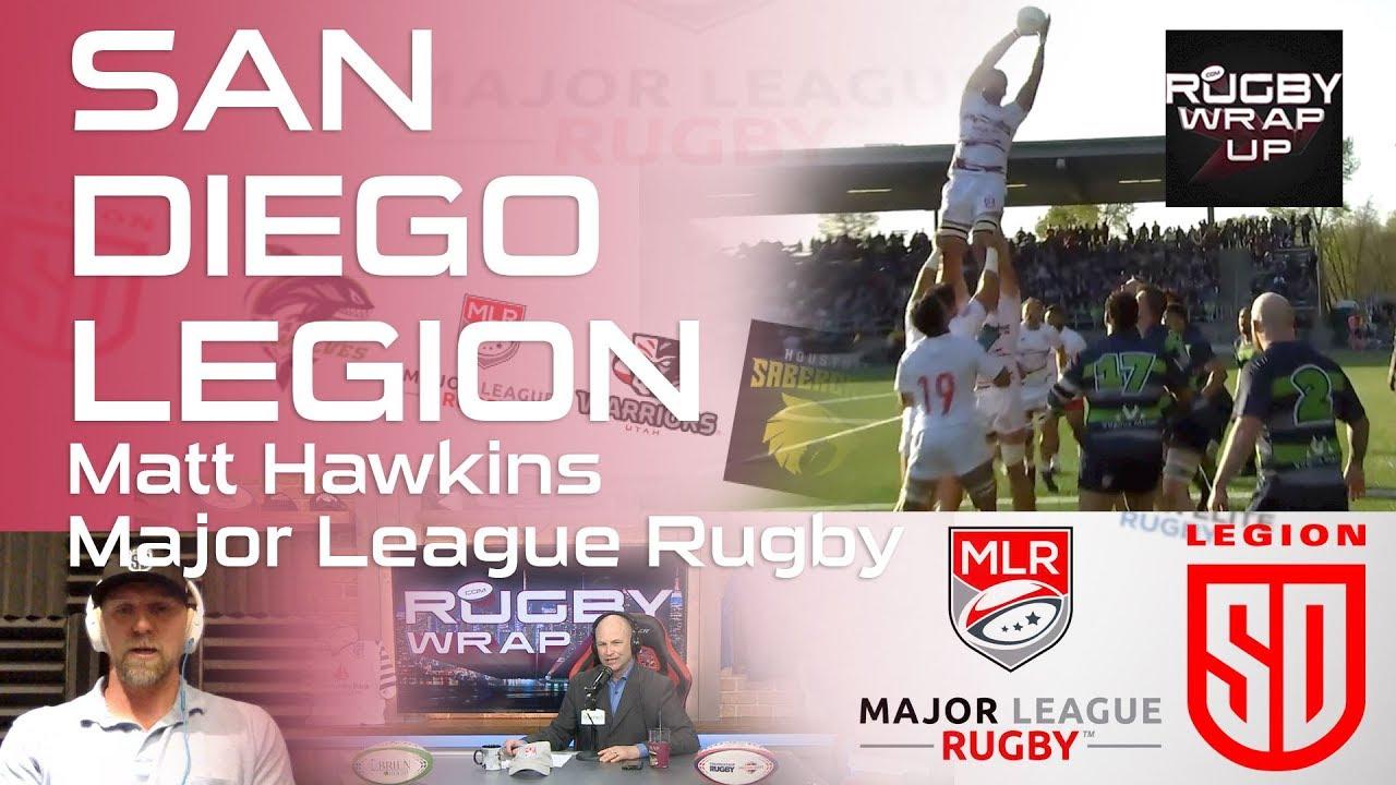 198bfa8af3b San Diego Legion GM, Former USA Star Matt Hawkins| RUGBY WRAP UP ...
