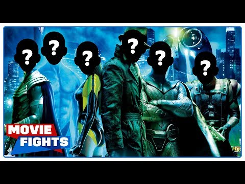 RECASTING THE WATCHMEN!!!! MOVIE FIGHTS
