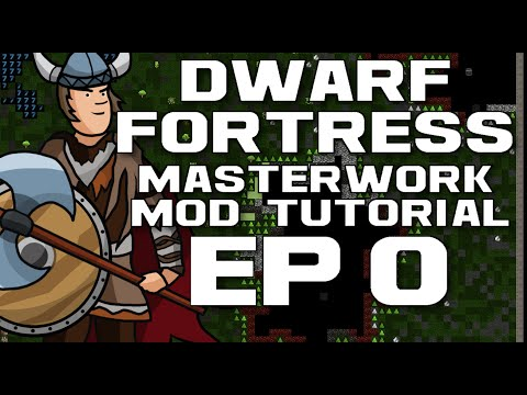 Dwarf Fortress Masterwork Tutorial - Ep0