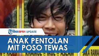 Sosok Irul Anak Santoso Pentolan MIT Poso, Tewas Akibat Terkena Ledakan Bom yang Dibawanya Sendiri