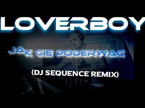 LOVERBOY - Jak cię poderwać (DJ Sequence Remix)