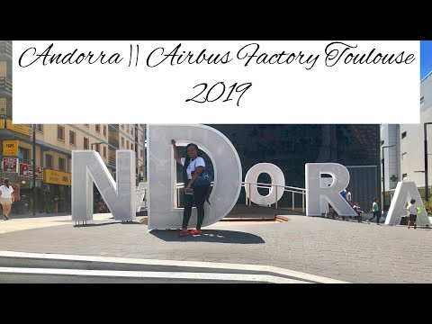 Andorra Vlog || Airbus Factory In Toulouse [ Eurotrip 2019 ]