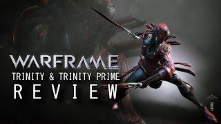 Warframe Reviews - Trinity & Trinity Prime