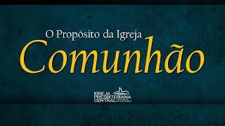 """EBD Online: """"Comunhão"""" - 19 de julho de 2020"""
