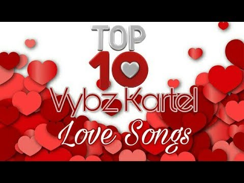 Top 10 Vybz Kartel Love Songs