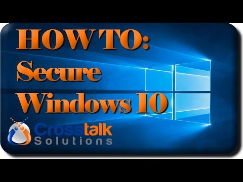 HOW TO:  Secure Windows 10