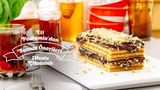Eti Pastamia'dan Sunum Önerileri Muzlu Çikolatalı