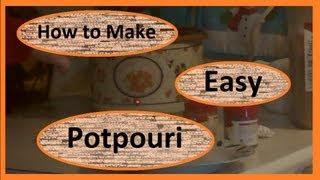 How To Make Easy Potpourri