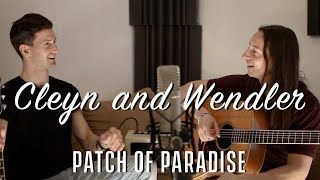 Cleyn and Wendler - Patch of Paradise