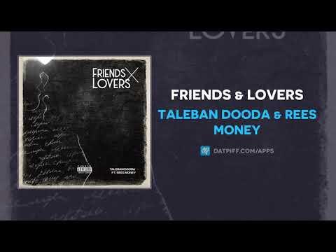 Taleban Dooda & Rees Money - Friends & Lovers (AUDIO)