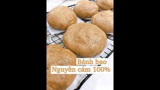 Cách làm bánh bao nguyên cám 100% / 100% whole wheat buns