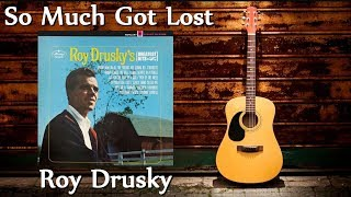 Watch Roy Drusky So Much Got Lost video