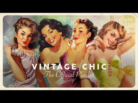 Vintage Chic - Lounge Playlist 2021 (4 Hours)