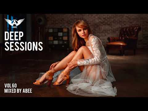 Deep Sessions - Vol 60 # 2017 | Vocal Deep House Music ★ Mix by Abee