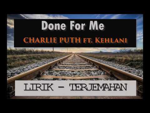 [LIRIK-TERJEMAHAN] Charlie puth -  Done For Me (Feat. Kehlani)