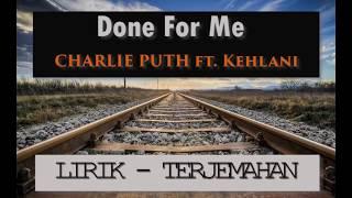 Download Lagu [LIRIK-TERJEMAHAN] Charlie puth -  Done For Me (Feat. Kehlani) Mp3