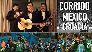 Corrido México vs Croacia  - Fifa 2014 - @LOS3TT