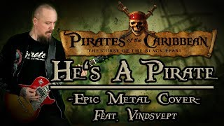 Pirates of the Caribbean - He's a Pirate (Epic Metal Cover feat. Vindsvept)