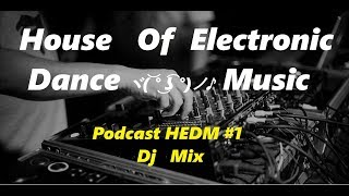 House of EDM by Hzn Podcast#1