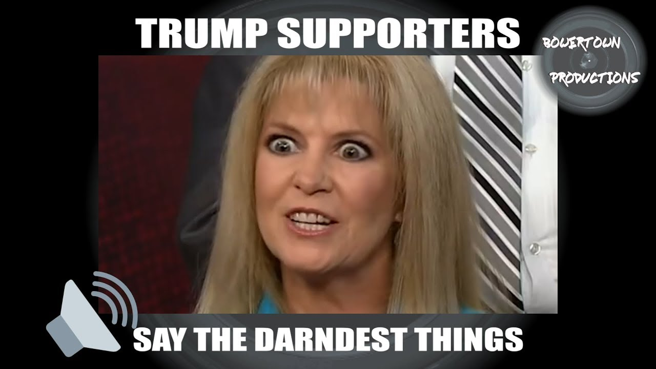 Download Trump supporters say the darndest things, part 7