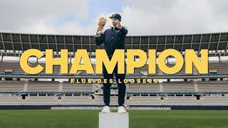Klub des Loosers - Champion (Clip officiel)