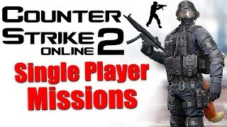 Counter-Strike: Online 2 Single Player - All Missions
