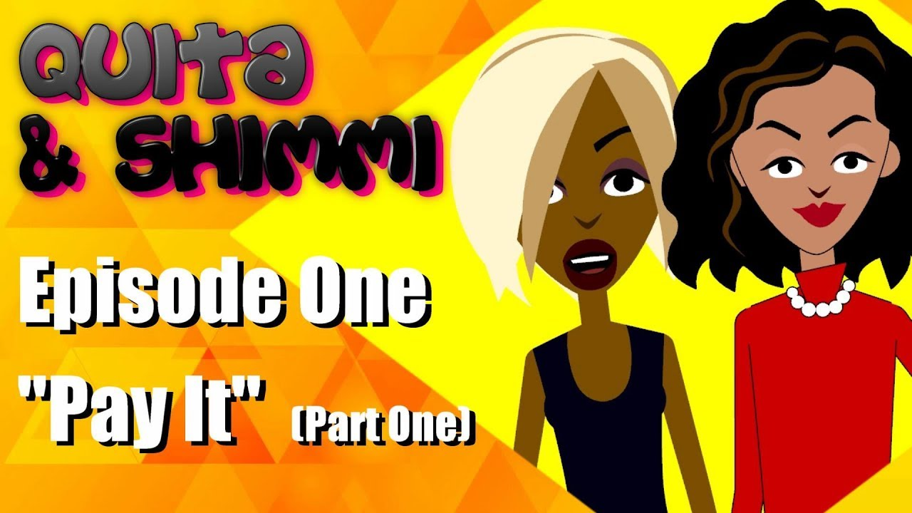 """Quita & Shimmi: Episode One 