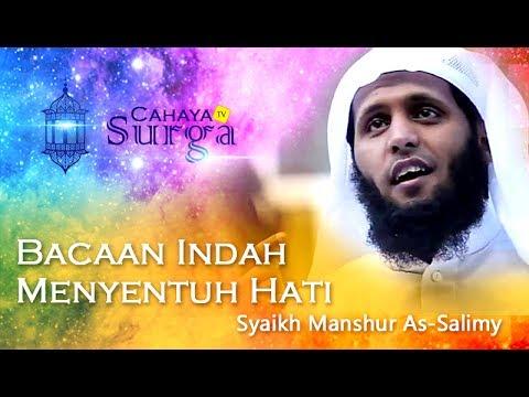 Bacaan Indah Menyentuh Hati (Sebagian Surat Al-Anbya & Al-Insan)   Syaikh Manshur As-Salimy