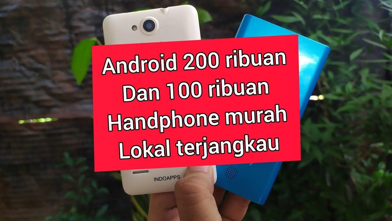 Hp Android Murah 200 Ribuan Berkualitas dan 100 Ribuan Terjangkau