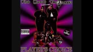 Too Much Trouble - Player