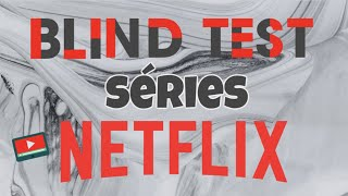BLIND TEST - SÉRIES NETFLIX - VOL. 1