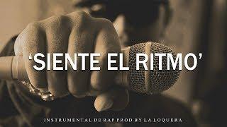 SIENTE EL RITMO - BASE DE RAP / HIP HOP INSTRUMENTAL USO LIBRE (PROD BY LA LOQUERA & BE FRANKY 2018)