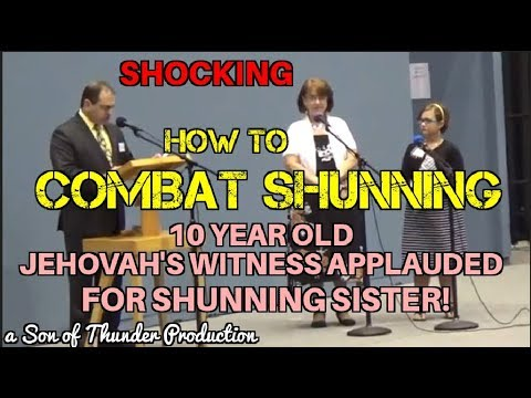 How To Combat Shunning from Jehovah