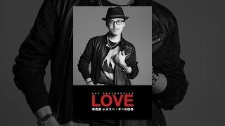 Art Documentary LOVE~写真家レスリー・キーの世界