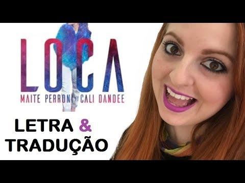 LOCA Maite Perroni ft. Cali & El Dandee (Letra e tradução em português) - ESPANHOL PARA BRASILEIROS