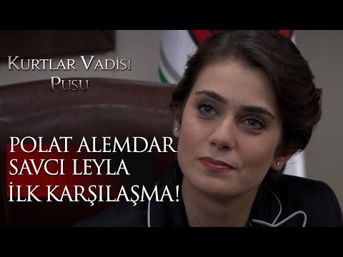 Polat Alemdar Savcı Leyla Ilk Karşılaşma!