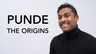 PUNDE: THE ORIGINS